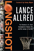 Longshot: The Adventures of a Deaf Fundamentalist Mormon Kid and His Journey to the NBA