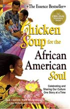 Chicken Soup for the African American Soul: Celebrating and Sharing Our Culture, One Story at a Time