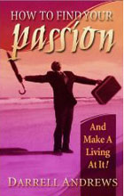 How to Find Your Passion and Make a Living at It!