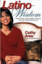 Latino Wisdom: Celebrity Stories of Hope, Inspiration, and Success to Recharge Your Mind, Body, and Soul