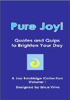 Pure Joy! A collection of quotes and quips to brighten your day