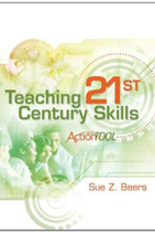 Teaching 21st Century Skills: An ASCD Action Tool