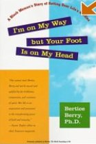 IM ON MY WAY BUT YOUR FOOT IS ON MY HEAD: A Black Woman's Story of Getting Over Life's Hurdles
