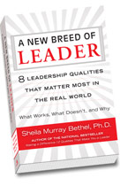 A New Breed of Leader: 8 Leadership Qualities That Matter Most in the Real World What Works, What Doesn't, and Why