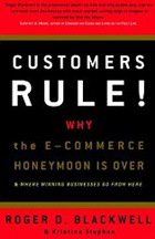 Customers Rule! Why the E-Commerce Honeymoon is over and where Winning Businesses Go From Here