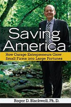 Saving America: How Garage Entrepreneurs Grow Small Firms Into Large Fortunes