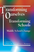 Transforming Ourselves, Transforming Schools: Middle School Change