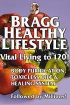 Bragg Healthy Lifestyle: Vital Living to 120!!