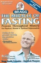 The Miracle of Fasting: Proven Throughout History for Physical, Mental & Spiritual Rejuvenation