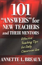 101 Answers For New Teachers & Their Mentors