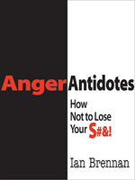 Anger Antidotes: How Not to Lose Your S#&!