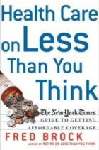 Health Care on Less Than You Think: The New York Times Guide to Getting Affordable Coverage