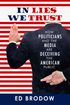 In Lies We Trust: How Politicians and the Media Are Deceiving the American Public