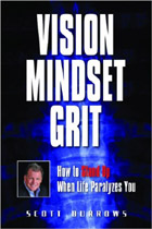 Vision, Mindset and Grit - How to Stand Up When Life Paralyzes You