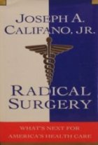 Radical Surgery: What's Next for America's Health Care