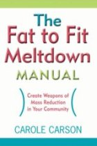 The Fat to Fit Meltdown Manual: Create Weapons of Mass Reduction in Your Community