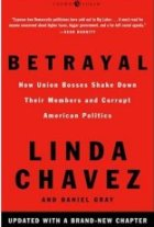 Betrayal: How Union Bosses Shake Down Their Members and Corrupt American Politics