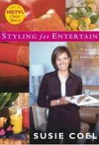 Susie Coelho's Styling for Entertaining : 8 Simple Steps, 12 Miracle Makeovers