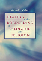 Healing at the Borderland of Medicine and Religion (Studies in Social Medicine)