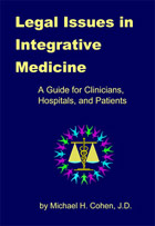 Legal Issues in Alternative Medicine: A Guide For Clinicians, Hospitals, and Patients