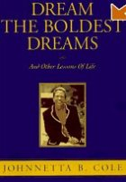 Dream the Boldest Dreams: And Other Lessons of Life