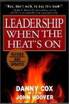 Leadership When The Heat's On: The Revised and Updated Second Edition