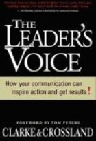 The Leader's Voice: How Communication Can Inspire Action and Get Results!
