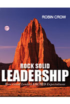 Rock Solid Leadership: How Great Leaders EXCEED Expectations
