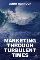 Marketing Through Turbulent Times