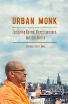 Urban Monk: Exploring Karma, Consciousness, and the Divine