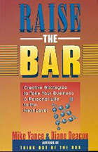 Raise The Bar: Creative Strategies to Take Your Business and Personal Life to the Next Level