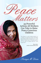 PEACE MATTERS - 33 Powerful Actions All Mothers Can Take to Raise Peace Conscious Children