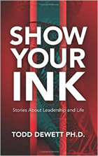 Show Your Ink:  Stories about Leadership and Life