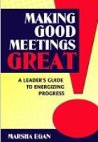 Making Good Meetings GREAT