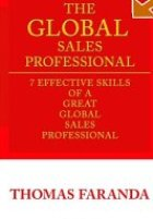 The GLOBAL Sales Professional: 7 Effective Skills of a Great Global Sales Professional