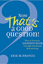 Now That's a Good Question! How to Promote Cognitive Rigor Through Classroom Questioning