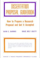 Dissertation Proposal Guidebook: How to Prepare a Research Proposal and How to Get It Accepted