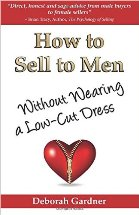 How to Sell to Men Without Wearing a Low-Cut Dress