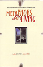 Metaphors for Living: Stories & Related Experiential Exercises for Individual, Group & Family Growth