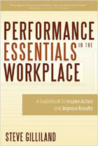 Performance Essentials In The Workplace: A Guidebook To Inspire Action and Improve Results