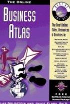 The Online Business Atlas: The Best Online Sites, Resources & Services in : Management, Marketing & Promotion, Sales, Enterpreneurial Ventures