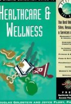 The Online Consumer Guide to Healthcare and Wellness: Managed Care and Insurance, Diseases and Conditions, Alternative Meeicine, Fitness and Sports