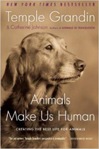 Animals Make Us Human:Creating the Best Life for Animals