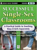 Successful Single-Sex Classrooms: A Practical Guide to Teaching Boys & Girls Separately