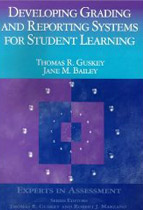 Developing Grading and Reporting Systems for Student Learning (Experts In Assessment Series)