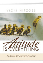 Attitude Is Everything (10 Rules for Staying Positive)