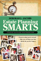 Estate Planning Smarts: A Practical, User-Friendly, Action-Oriented Guide