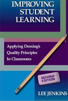 Improving Student Learning: Applying Deming's Quality Principles in Classrooms