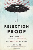 Rejection Proof, How I Beat Fear and Became Invincible Through 100 Days of Rejection