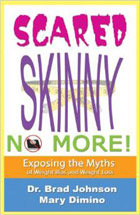 Scared Skinny No More!: Exposing the Myths of Weight Bias and Weight Loss
